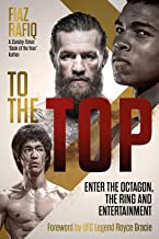 To The Top: Enter the Octagon, The Ring, and Entertainment