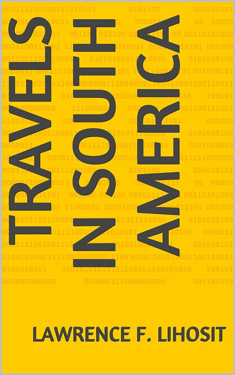 ポルノ紫のプロットTravels in South America (English Edition)