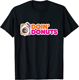 Doin' Donuts - Funny Drift Racing Car Enthusiast T-Shirt