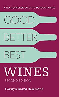 Good, Better, Best Wines, 2nd Edition: A No-nonsense Guide to Popular Wines
