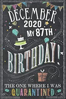December 2020 My 87th Birthday The One Where I Was Quarantined: 87th Birthday card alternative - notebook journal for wome...