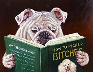 Buyartforless Casonava - Dog Reading How to Pickup Bitches by Lucia Heffernan 10x8 Bulldog Pug Art Print Poster Humor