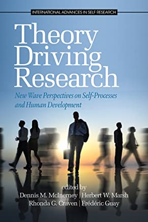 Theory Driving Research: (International Advances in Self Research) (English Edition)