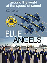 Blue Angels: Around the World at the Speed of Sound - Special Edition