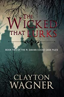 The Wicked that Lurks: Book Two of the R. Davian Cooke Case Files