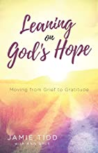Leaning on God's Hope: Moving from Grief to Gratitude