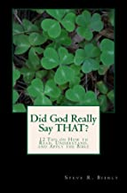 Did God Really Say THAT?: 12 Tips on How to Read, Understand, and Apply the Bible