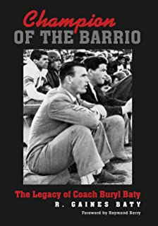 Champion of the Barrio: The Legacy of Coach Buryl Baty