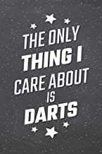 The Only Thing I Care About Is Darts: Darts Notebook, Planner or Journal | Size 6 x 9 | 110 Lined Pages | Office Equipment, Supplies |Funny Darts Gift Idea for Christmas or Birthday