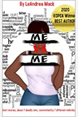 Me vs Me: 7 short stories, about 7 deadly sins, committed by 7 different individuals (Author LeAndrea Mack) Kindle Edition