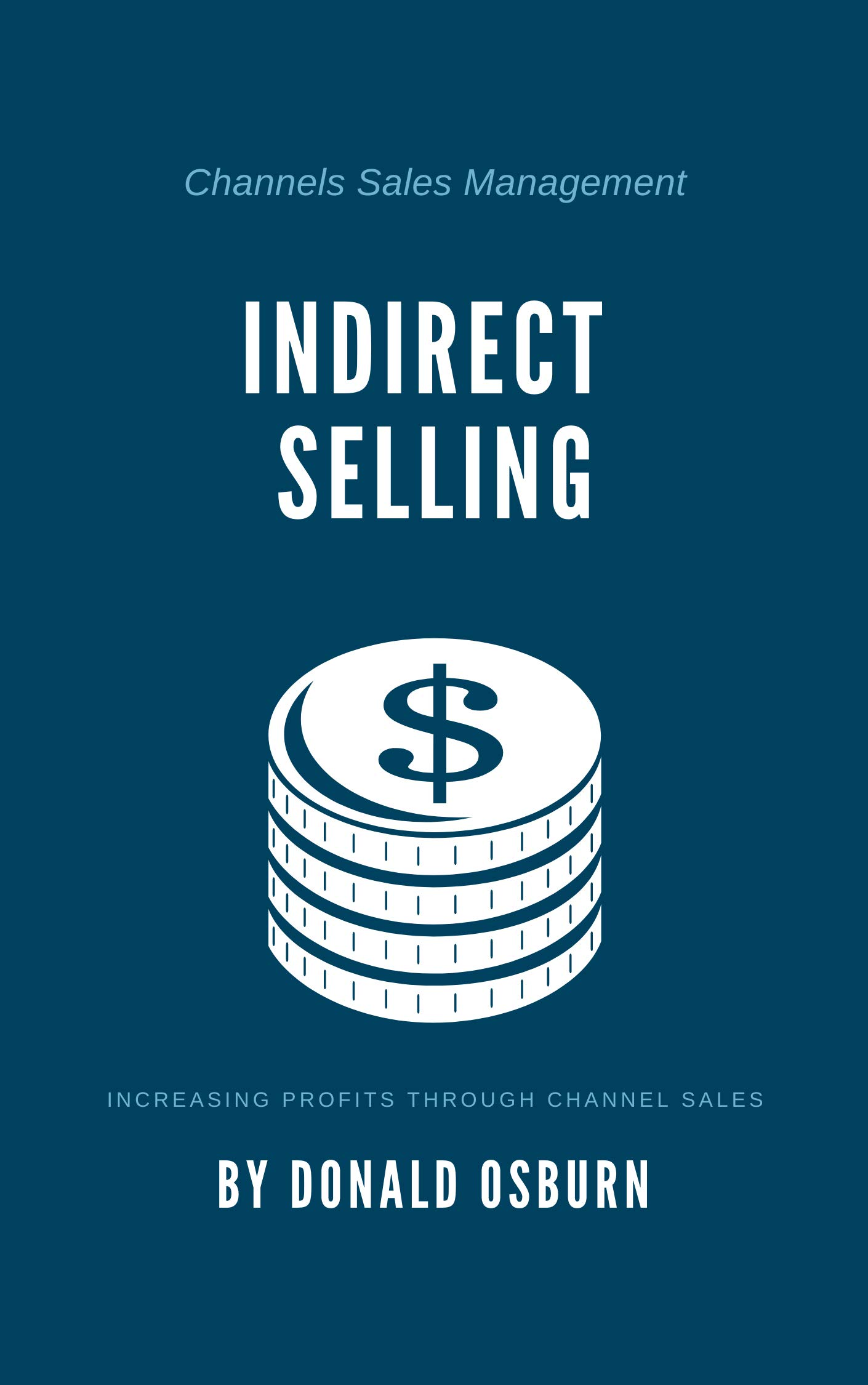 Indirect Selling: Increasing profits through channel sales