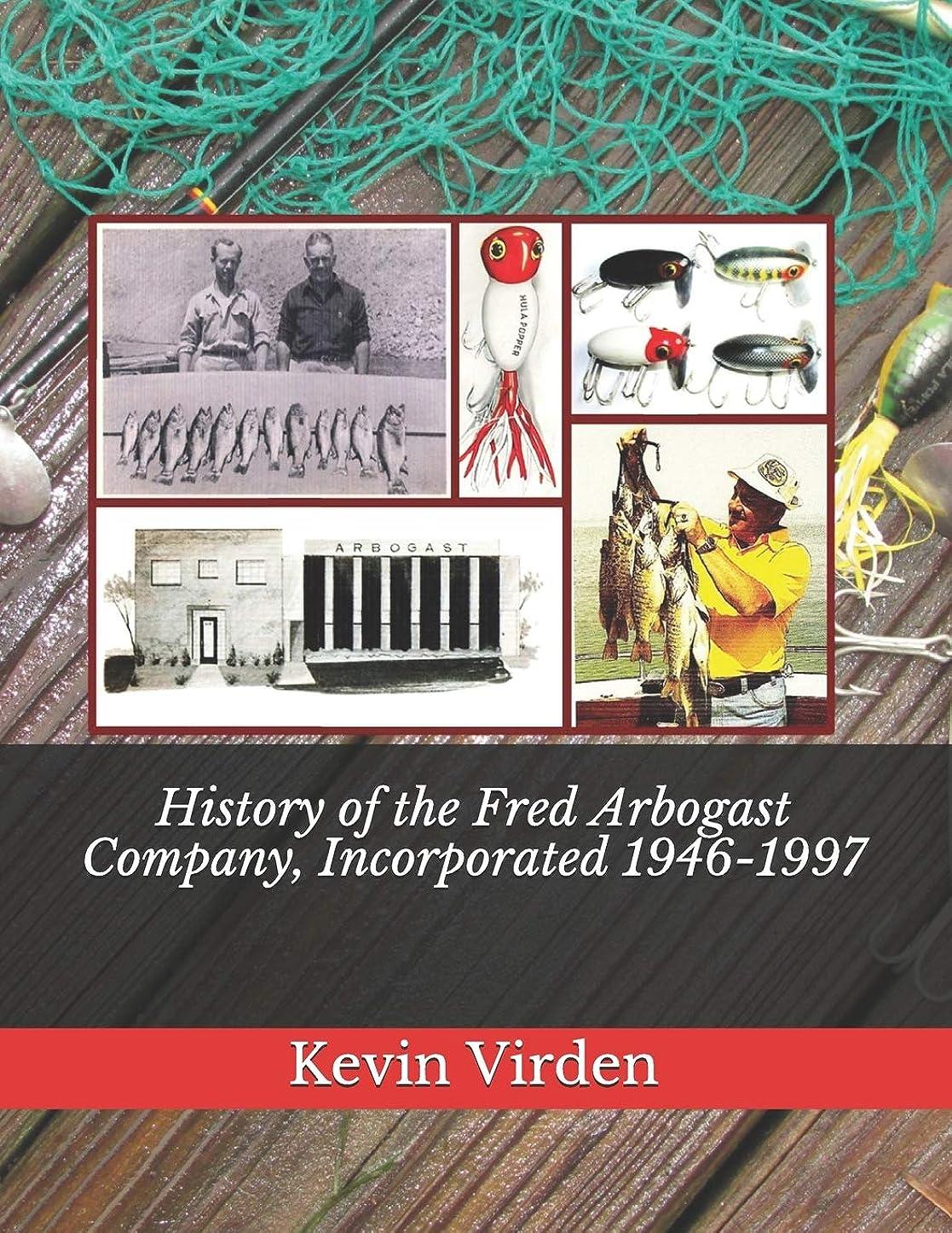 レディ肉腫やりすぎHistory of the Fred Arbogast Company, Incorporated 1946-1997