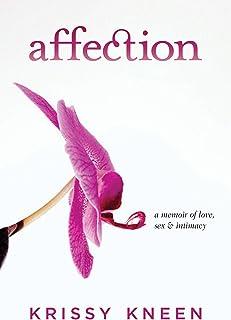 Affection: A Memoir of Love, Sex & Intimacy