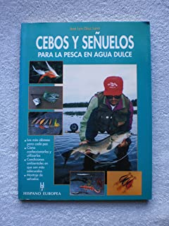 Cebos y senuelos para la pesca en agua dulce/ Bait and Decoys For Fresh Water Fishing (Spanish Edition)