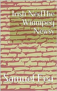 Irish NedThe Winnipeg Newsy