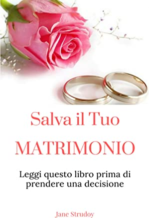 Salva il Tuo Matrimonio: Il matrimonio e sacro, salvalo