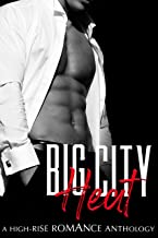 Big City Heat: A High-Rise Romance Anthology (A Steamy Contemporary Romance Box Set)