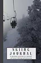 Skiing Journal: A guided journal to record all your skiing adventures - logbook to record all your skiing activities - Ski lift gondola cover art