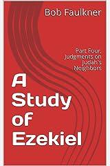A Study of Ezekiel: Part Four, Judgments on Judah's Neighbors Kindle Edition