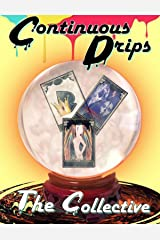 Continuous Drips Kindle Edition
