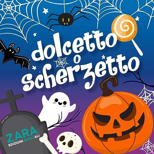 Dolcetto O Scherzetto Halloween.Dolcetto O Scherzetto By Zara Music Gang On Amazon Music Amazon Com