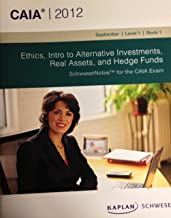 CAIA 2012 Ethics, Intro to Alternative Investments, Real Assets, and Hedge Funds