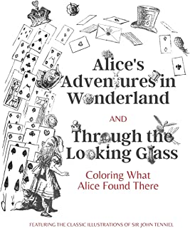 Alice's Adventures in Wonderland and Through the Looking Glass: Coloring What Alice Found There