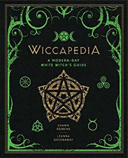 Wiccapedia: A Modern-Day White Witch`s Guide (Volume 1) (The Modern-Day Witch)
