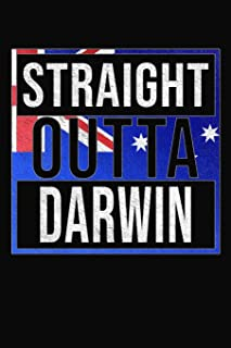 Straight Outta Darwin: Darwin Notebook Journal 6x9 Personalized Gift For Australia From Northern Territory
