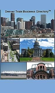 Denver Light Rail Train Business Directory Travel Guide - Lines A, B, C, D, E (2017)