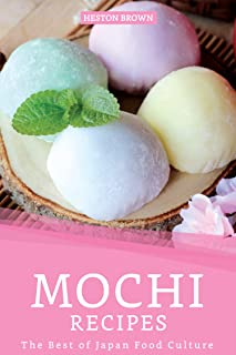 Mochi Recipes: The Best of Japan Food Culture (English Editi