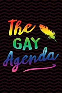 The Gay Agenda: Gag Gift for Gay and Lesbian Notebook - LGBT Gag Gifts - Funny Gay Pride Gag Gifts for Men or Women - 6 x 9 Wide-Ruled Paper 108 pages