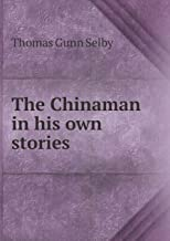 The Chinaman in His Own Stories