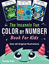 The Insanely Fun Color By Number Book For Kids: Over 60 Original Illustrations with Space, Underwater, Jungle, Food, Monster, and Robot Themes PDF