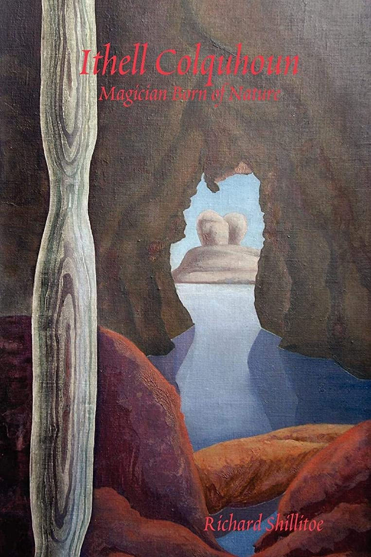 Ithell Colquhoun: Magician Born Of Nature. Revised Edition.