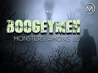 Boogeymen: Monsters Among Us