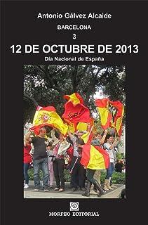 Barcelona. 12 de octubre de 2013. Día Nacional de España (Spanish Edition)