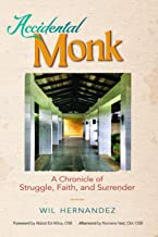Accidental Monk: A Chronicle of Struggle, Faith, and Surrender