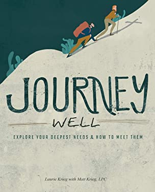 Journey Well: Explore Your Deepest Needs & How to Meet Them