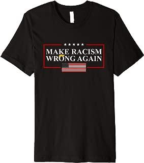 Make racism wrong again Resist  Anti-Trump American flag Premium T-Shirt