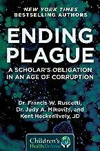 Ending Plague: A Scholar's Obligation in an Age of Corruption (Children's Health Defense)