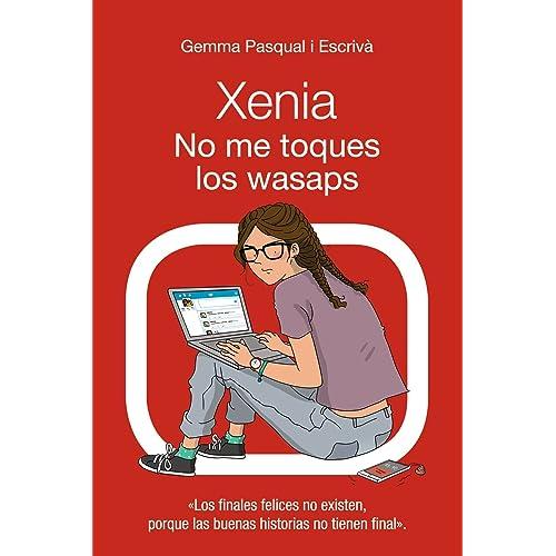 No me toques los wasaps: Xenia, 3 (Literatura Juvenil (A