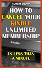 How To Cancel Your Kindle Unlimited Membership - In Less Than a Minute