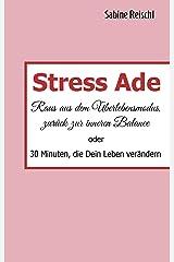 Stress Ade: Raus aus dem Überlebensmodus, zurück in die Balance Kindle Ausgabe