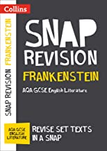 Frankenstein: AQA GCSE 9-1 English Literature Text Guide: For the 2020 Autumn & 2021 Summer Exams (Collins GCSE Grade 9-1 SNAP Revision) (English Edition)