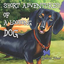 Short Adventures of a loooong Dog: Children's Book about Funny Long Dog's Adventure in the Park (Loooong Dog's Adventures)