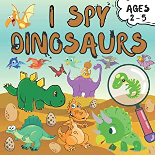 I Spy Dinosaurs!: Guessing Game For Kids 2-5 Ages Funny Little Books About Dinosaurs