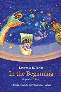 In the Beginning: (Expanded Edition): A Fresh Look at the Early Chapters of Genesis