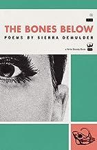 The Bones Below: Poems by Sierra DeMulder