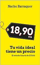 18,90€: Tu vida ideal tiene un precio (Spanish Edition)
